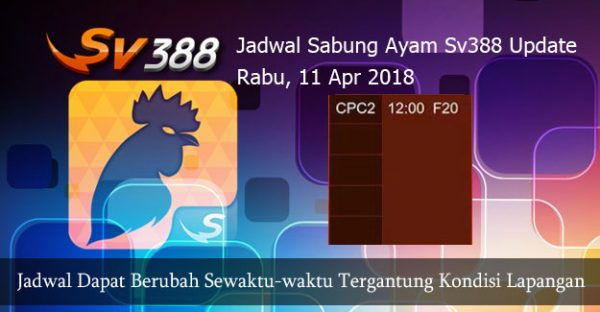 Jadwal Resmi Cockfight SV388 11 April 2018